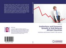 Portada del libro de Institutions and Economic Growth in Sub-Saharan African Countries