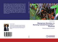 Bookcover of Mangrove Zonation in Ranong Coastal Ecosystem - Thailand