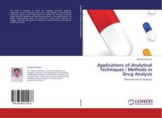 Applications of Analytical Techniques / Methods in Drug Analysis kitap kapağı