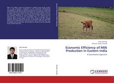 Bookcover of Economic Efficiency of Milk Production in Eastern India