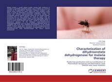 Portada del libro de Characterization of dihydroorotate dehydrogenase for malaria therapy
