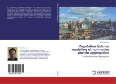 Buchcover von Population balance modelling of non-native protein aggregation
