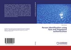 Person identification using face and fingerprint authentication kitap kapağı