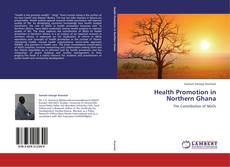 Bookcover of Health Promotion in Northern Ghana