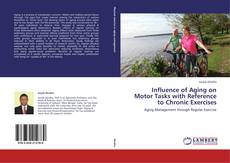 Bookcover of Influence of Aging on Motor Tasks with Reference to Chronic Exercises