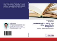 Bookcover of Determinants of Infant and Child Mortality in Bangladesh