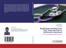 Couverture de Multitarget inhibitors for TryS, TryR and TryP in Leishmania donovani