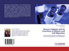 Copertina di Human Fidgetin and Its Functions in Mitosis and Cell Migration