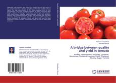 Bookcover of A bridge between quality and yield in tomato