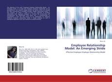 Bookcover of Employee Relationship Model: An Emerging Stride