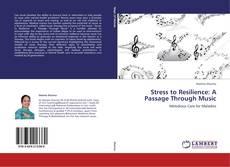 Buchcover von Stress to Resilience: A Passage Through Music