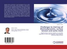 Portada del libro de Challenges to 2nd law of thermodynamics, surface tension and some mech
