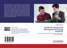 Bookcover of Academic Stress And Management Among Students