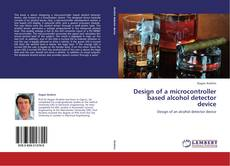 Portada del libro de Design of a microcontroller based alcohol detector device