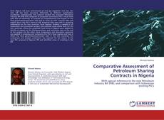 Обложка Comparative Assessment of Petroleum Sharing Contracts in Nigeria
