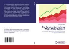 Обложка The Construction Industry Macro Maturity Model