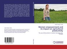 Couverture de Women empowerment and its impact on agricultural productivity