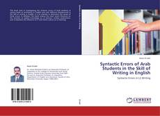 Syntactic Errors of Arab Students in the Skill of Writing in English kitap kapağı