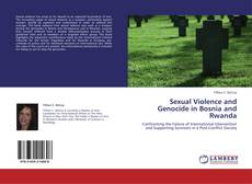 Couverture de Sexual Violence and Genocide in Bosnia and Rwanda