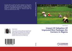 Bookcover of Impact Of Adoption Of Improved Rice Packages On Farmers In Nigeria