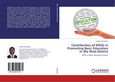 Contribution of NGOs in Promoting Basic Education in Wa West District kitap kapağı