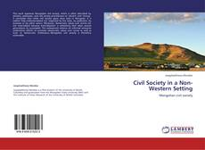 Bookcover of Civil Society in a Non-Western Setting