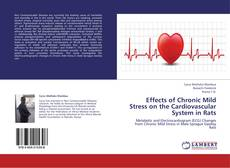 Bookcover of Effects of Chronic Mild Stress on the Cardiovascular System in Rats