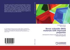 Couverture de Boron suboxide (B6O) materials with improved properties