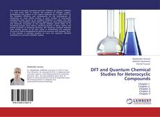 Bookcover of DFT and Quantum Chemical Studies for Heterocyclic Compounds
