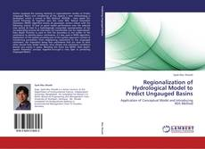 Bookcover of Regionalization of Hydrological Model to Predict Ungauged Basins