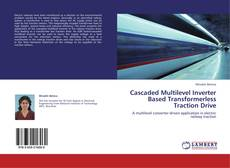 Capa do livro de Cascaded Multilevel Inverter Based Transformerless Traction Drive