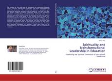 Copertina di Spirituality and Transformational Leadership in Education