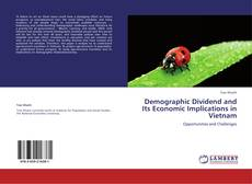 Bookcover of Demographic Dividend and Its Economic Implications in Vietnam