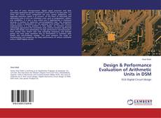 Bookcover of Design & Performance Evaluation of Arithmetic Units in DSM