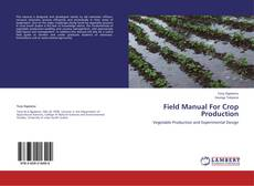 Bookcover of Field Manual For Crop Production