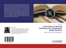 Evaluation of Quality Attributes for Component Based Systems kitap kapağı