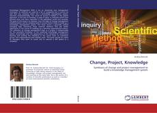 Change, Project, Knowledge kitap kapağı