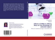 Bookcover of Effects of MNU in Albino Mice on the Histology of selected organs