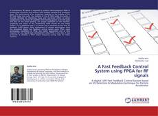Bookcover of A Fast Feedback Control System using FPGA for RF signals