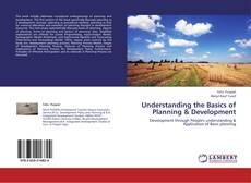 Bookcover of Understanding the Basics of Planning & Development