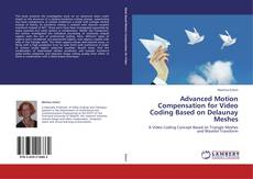 Bookcover of Advanced Motion Compensation for Video Coding Based on Delaunay Meshes