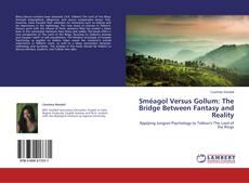 Buchcover von Sméagol Versus Gollum: The Bridge Between Fantasy and Reality