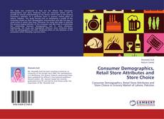 Couverture de Consumer Demographics, Retail Store Attributes and Store Choice