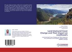 Bookcover of Land Use/Land Cover Change and Their Impact on Livelihood's