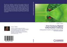 Bookcover of 21st Century Digital Information Literacy