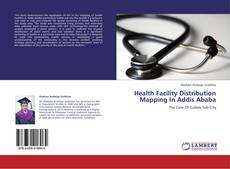 Couverture de Health Facility Distribution Mapping In Addis Ababa