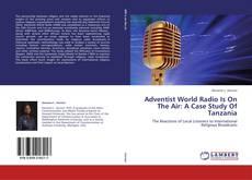 Adventist World Radio Is On The Air: A Case Study Of Tanzania kitap kapağı