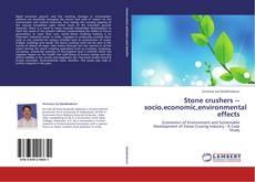 Stone crushers  socio,economic,environmental effects的封面