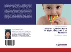 Couverture de Safety of Synthetic food colorant Tartrazine is in Question