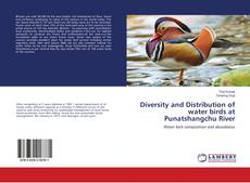 Bookcover of Diversity and Distribution of water birds at Punatshangchu River